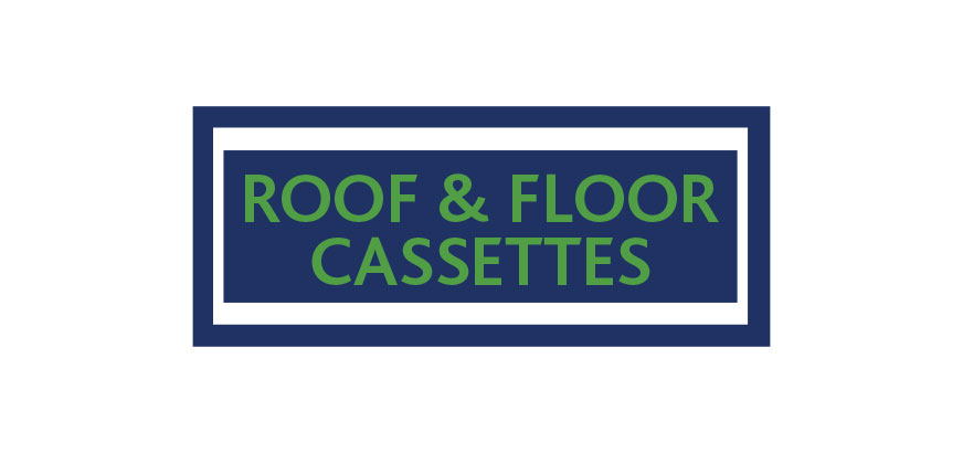 Roof and Floor Cassettes